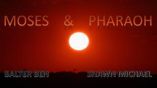 MOSES    &     PHARAOH