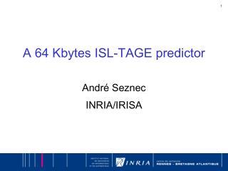 A 64  Kbytes  ISL-TAGE  predictor