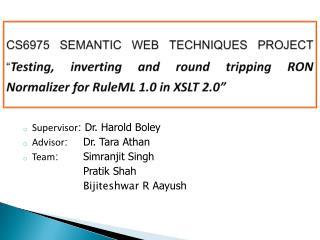 Supervisor :  Dr. Harold  B oley Advisor :  Dr. Tara Athan Team :    Simranjit  Singh