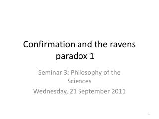 Confirmation and the ravens  paradox 1