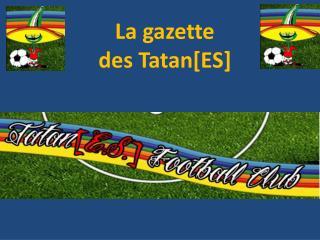 La gazette  des  Tatan [ES]