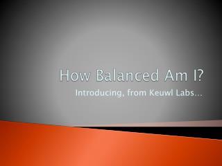 How Balanced Am I?
