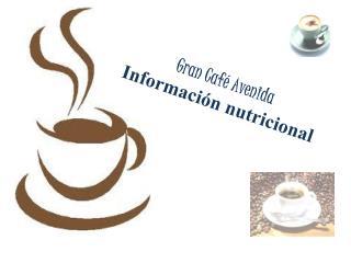 Gran Café  Avenida Información nutricional