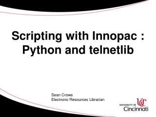 Scripting with  Innopac  : Python and  telnetlib