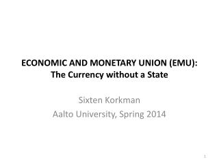 ECONOMIC AND MONETARY UNION (EMU):  The  Currency without  a State