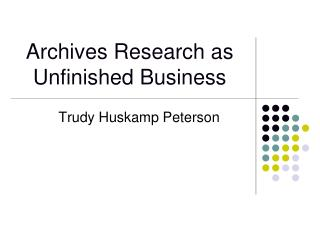 Archives Research as Unfinished Business