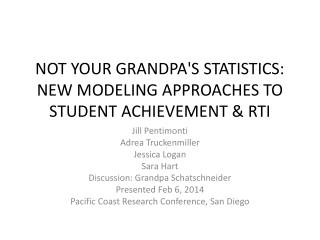 NOT YOUR GRANDPA'S STATISTICS: NEW MODELING APPROACHES TO STUDENT ACHIEVEMENT & RTI