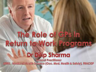 The  Role of GPs in  Return to Work Programs