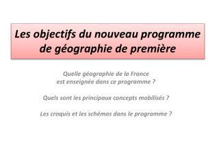 Les objectifs du nouveau programme de géographie de première