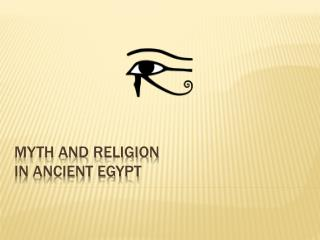 Myth and Religion  in Ancient Egypt