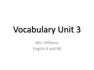 Vocabulary Unit 3