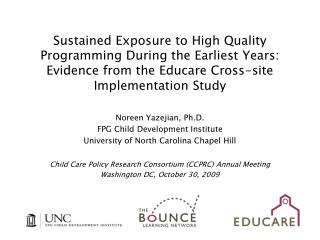 Noreen Yazejian, Ph.D. FPG Child Development Institute University of North Carolina Chapel Hill
