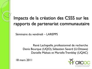 Impacts de la création des CSSS sur les rapports de partenariat communautaire