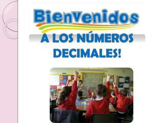 A los números decimales!