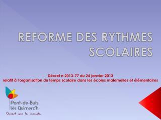 REFORME DES RYTHMES SCOLAIRES