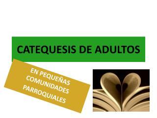 CATEQUESIS DE ADULTOS