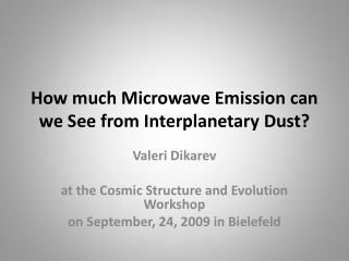 How much Microwave Emission can we See from Interplanetary Dust?