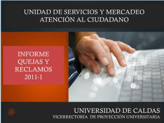UNIVERSIDAD DE CALDAS VICERRECTORÍA  DE PROYECCIÓN UNIVERSITARIA