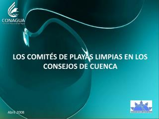 LOS COMITÉS DE PLAYAS LIMPIAS EN LOS  CONSEJOS DE CUENCA