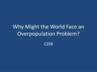 Why Might the World Face an Overpopulation Problem?