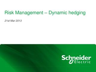 Risk Management � Dynamic hedging