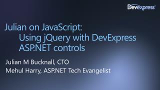 Julian on JavaScript:  Using  jQuery  with DevExpress ASP.NET controls