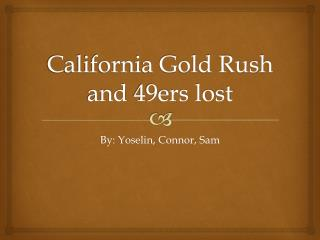 California Gold Rush and  49ers lost