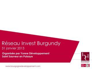 Réseau  Invest Burgundy 31 janvier 2013
