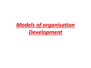 Models of organisation Development