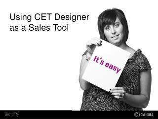 Using CET Designer as a Sales Tool