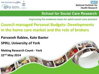 Council-managed Personal Budgets: Developments  in the home care market and the role of brokers