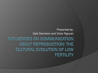 Influences on Communication About Reproduction: The Cultural Evolution of Low Fertility