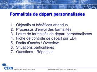 Objectifs et bénéfices attendus Processus d'envoi des formalités