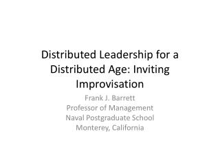 Distributed Leadership for a Distributed Age: Inviting Improvisation