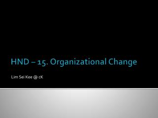 HND � 15. Organizational Change