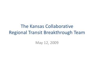 The Kansas Collaborative Regional Transit Breakthrough Team