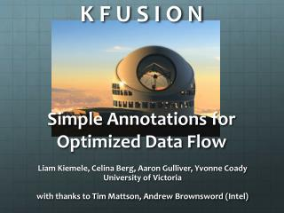 K F U S I O N Simple Annotations for Optimized Data Flow