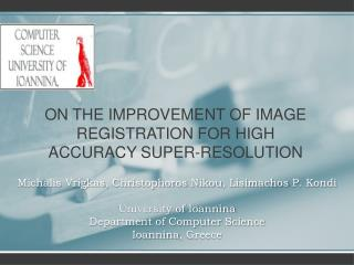ON THE IMPROVEMENT OF IMAGE REGISTRATION FOR HIGH ACCURACY SUPER-RESOLUTION