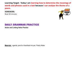 HOMEWORK: Read 30 minutes DAILY GRAMMAR PRACTICE  Action and Linking Verbs  Practice
