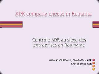 ADR company  checks in  Romania