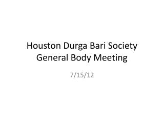 Houston  Durga  Bari Society General Body Meeting