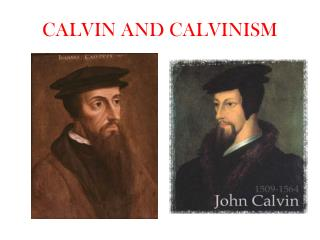 CALVIN AND CALVINISM