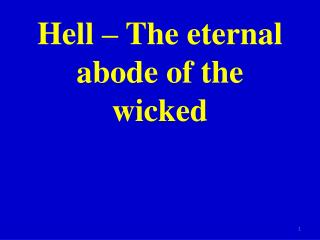 Hell – The  eternal abode  of the wicked