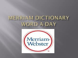 Merriam Dictionary Word-A-Day