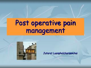 Post operative pain management