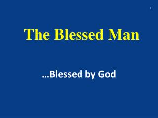 The Blessed Man