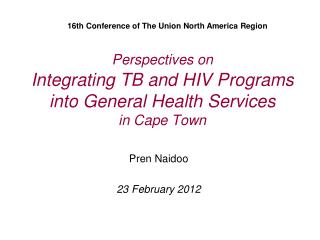 Perspectives on Integrating TB and HIV Programs into General Health Services  in Cape Town