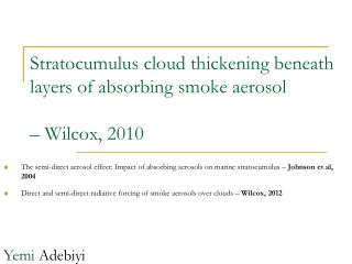 Stratocumulus cloud thickening beneath layers of absorbing smoke aerosol � Wilcox, 2010
