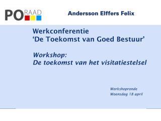 Werkconferentie  'De Toekomst van Goed Bestuur' Workshop: De toekomst van het visitatiestelsel