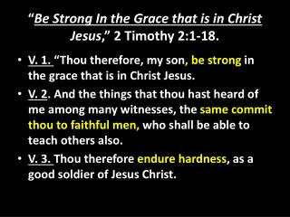 """ Be Strong In the Grace that is in Christ  Jesus ,"" 2 Timothy 2:1-18."